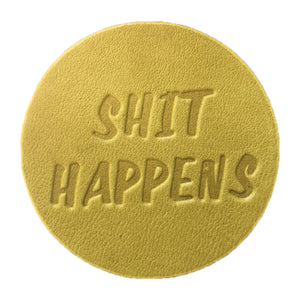 """Shit Happens"" Leather Coaster"