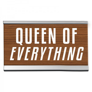 "4"" Desk Sign - Queen of Everything"