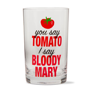 """You Say Tomato, I Say Bloody Mary"" Glass"