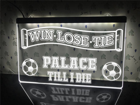 Palace Till I Die Illuminated Sign