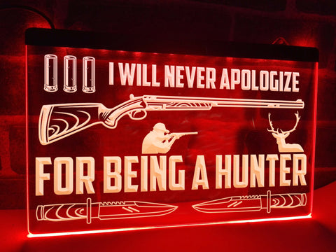 Image of I Will Never Apologize for Being a Hunter Illuminated Sign
