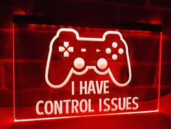 I Have Control Issues Illuminated Sign