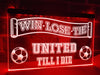 United Till I Die Illuminated Sign