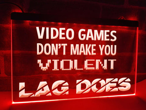 Image of Video Games Don't Make You Violent Illuminated Sign
