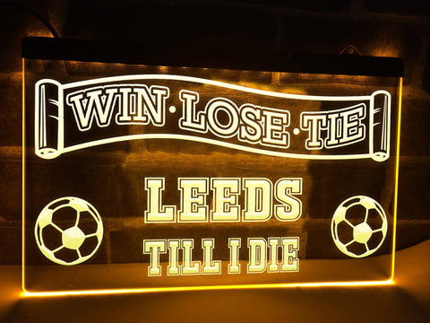 Leeds Till I Die Illuminated Sign