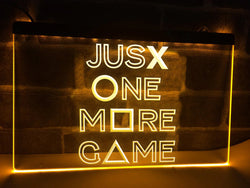 Just One More Game Illuminated Sign
