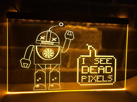 Image of I See Dead Pixels Illuminated Sign