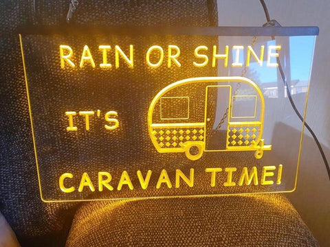 Rain or Shine it's Caravan Time Illuminated Sign