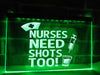 Nurses Need Shots Too Illuminated Sign
