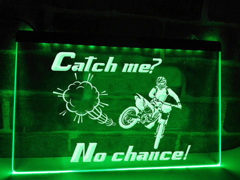 Image of Catch Me? No Chance Illuminated Sign