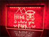 Home Is Where You Park It Illuminated Sign