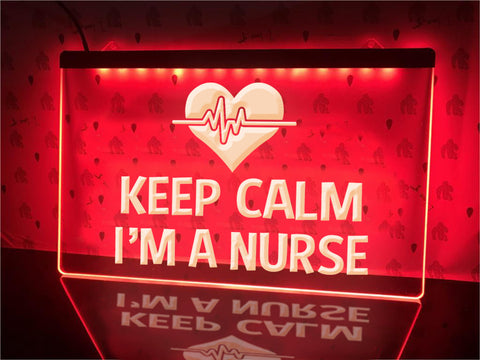 Keep Calm I'm A Nurse Illuminated Sign