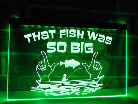 That Fish Was SO BIG Illuminated Sign