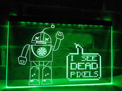 I See Dead Pixels Illuminated Sign