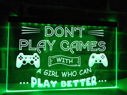 Don't Play Games With Girls Illuminated Sign