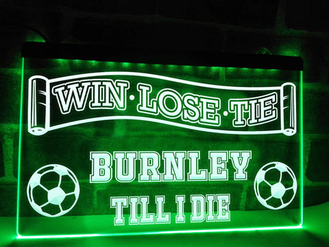 Burnley Till I Die Illuminated Sign