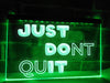Just Don't Quit Illuminated Sign