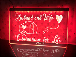 Husband and Wife Caravanning for Life Illuminated Sign