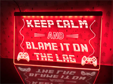 Image of Blame it on the Lag Illuminated Sign