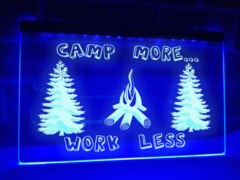 Camp More Work Less Illuminated Sign
