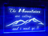 The Mountains are Calling Illuminated Sign
