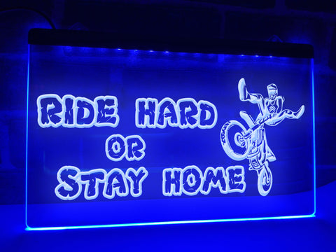 Image of Ride Hard or Stay Home Illuminated Sign