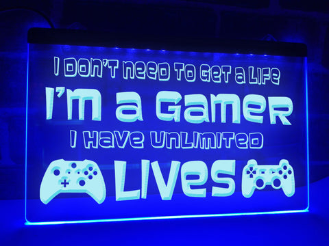 Image of I Don't Need to Get a Life Illuminated Sign