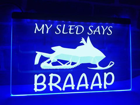 Image of My Sled Says Braaap Illuminated Sign