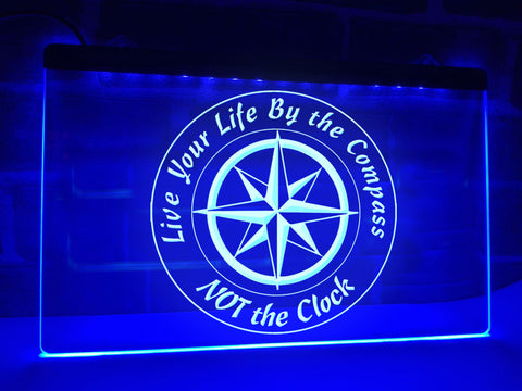 Live Your Life By The Compass Illuminated Sign