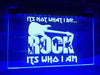 Rock, It's Who I Am Illuminated Sign