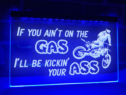 If You Ain't on the Gas Illuminated Sign