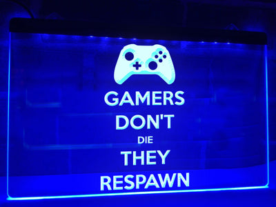 Gamers Don't Die They Respawn Illuminated Sign