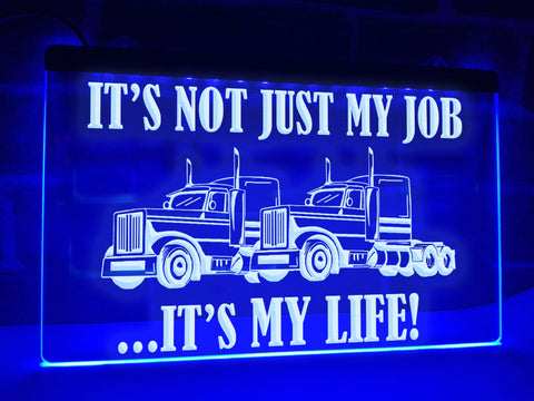 Image of It's Not Just My Job Illuminated Sign