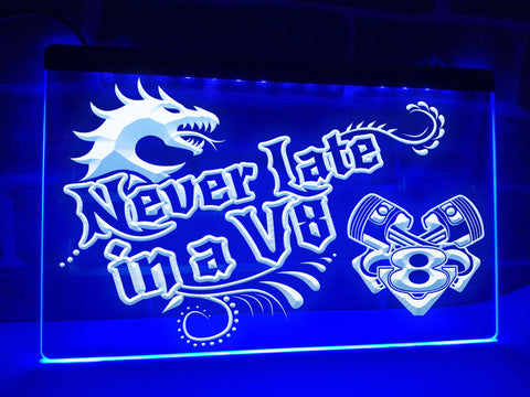 Image of Never Late in a V8 Dragon Illuminated Sign