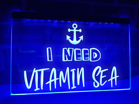 I Need Vitamin Sea Illuminated Sign