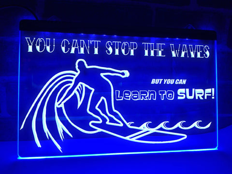 You Can't Stop the Waves Illuminated Sign