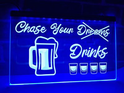 Chase Your Drinks Illuminated Sign