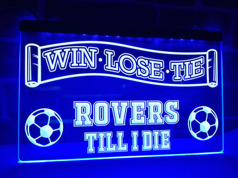 Image of Rovers Till I Die Illuminated Sign