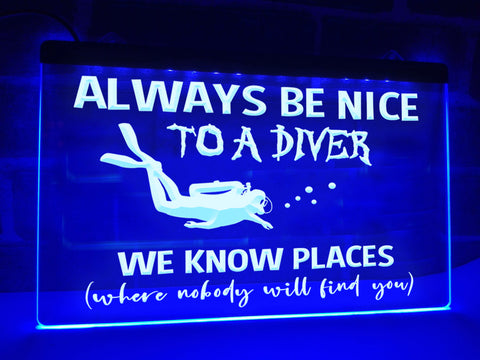 Image of Always Be Nice to a Diver Illuminated Sign