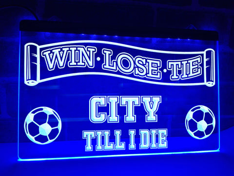 Image of City Till I Die Illuminated Sign