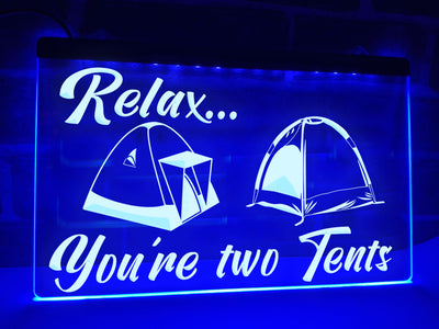 You're two Tents Illuminated Sign