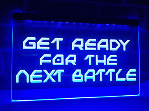 Image of Get Ready For The Next Battle Illuminated Sign