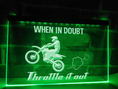 When in Doubt Throttle it Out Illuminated Sign