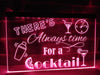 There's Always time for a Cocktail Illuminated Sign