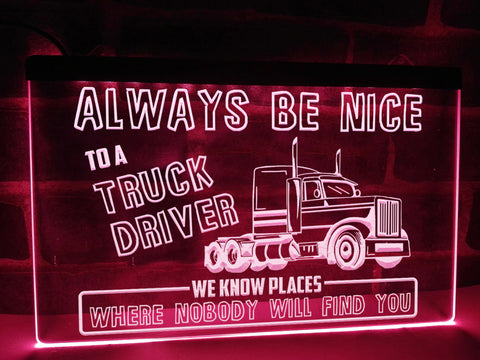 Image of Always Be Nice to a Truck Driver Illuminated Sign