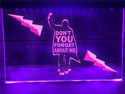 Don't You Forget About Me Illuminated Sign