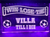 Villa Till I Die Illuminated Sign