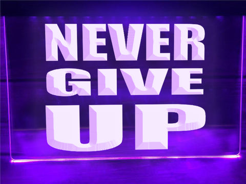 Never Give Up Illuminated Sign