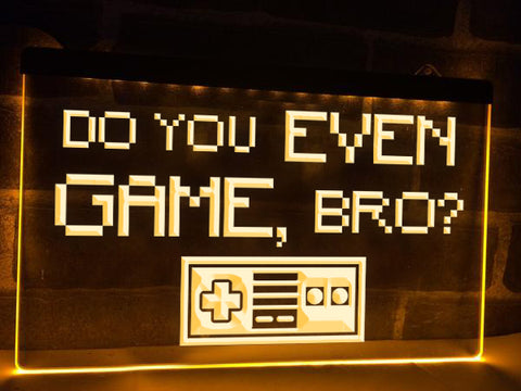 Image of Do You Even Game, Bro? Illuminated Sign