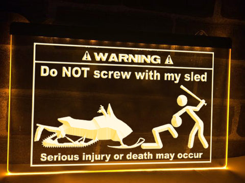 Do Not Screw With My Sled Illuminated Sign